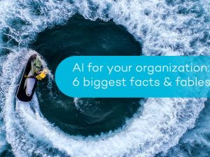 AI for your organization: the 6 biggest facts & myths