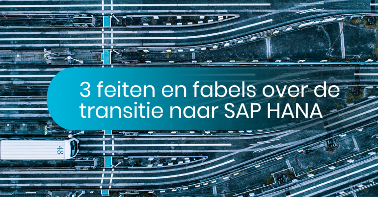 SAP HANA 3 feiten en fabels